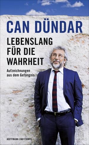 Sabine Adatepe / Can Dündar. Lebenslang für die Wahrheit - Aufzeichnungen aus dem Gefängnis. Hoffmann und Campe, 2016.