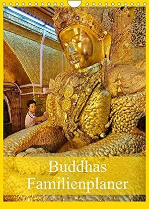 Www. Travel4pictures. Com. Buddhas Familienplaner (Wandkalender 2022 DIN A4 hoch) - Fotos grandioser Buddha-Statuen aus Myanmar (Familienplaner, 14 Seiten ). Calvendo, 2021.