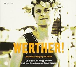 Goethe, Johann Wolfgang von. Werther! CD. Herzrase