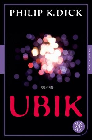 Philip K. Dick / Renate Laux. Ubik - Roman. FISCHER Taschenbuch, 2014.