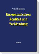 Europa zwischen Realität und Verblendung