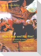 Bejo, Curay und Bin-Bim?
