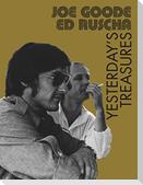 Joe Goode / Ed Ruscha. Yesterday´s Treasures
