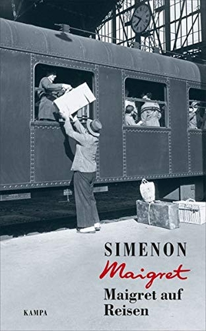 Simenon, Georges. Maigret auf Reisen. Kampa Verlag