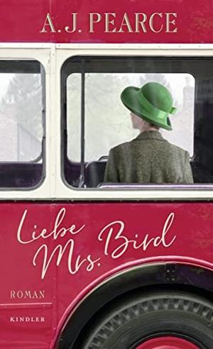 AJ Pearce / Silke Jellinghaus. Liebe Mrs. Bird. ROWOHLT Kindler, 2018.