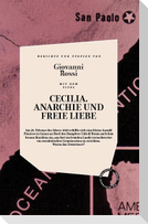 Cecilia, Anarchie Und Freie Liebe