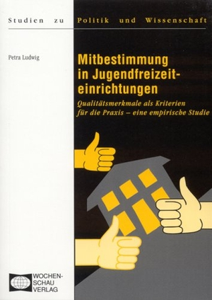 Ludwig, Petra. Mitbestimmung in Jugendfreizeiteinr