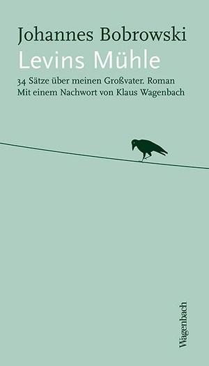Johannes Bobrowski / Klaus Wagenbach. Levins Mühle - 34 Sätze über meinen Großvater. Wagenbach, K, 2015.