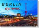 Berlin dynmaic (Wandkalender 2022 DIN A2 quer)