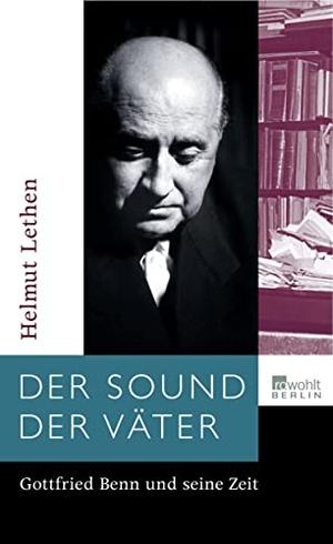 Helmut Lethen. Der Sound der Väter - Gottfried Benn und seine Zeit. Rowohlt Berlin, 2006.