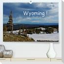 Wyoming! (Premium, hochwertiger DIN A2 Wandkalender 2022, Kunstdruck in Hochglanz)