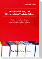 Inferenzbildung bei literarischem Textverstehen