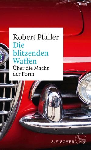 Robert Pfaller. Die blitzenden Waffen - Über die