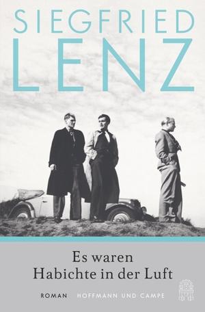 Lenz, Siegfried. Es waren Habichte in der Luft - Roman. Hoffmann und Campe Verlag, 2021.