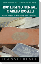 From Eugenio Montale to Amelia Rosselli: Italian Poetry in the Sixties and Seventies