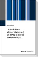 Umbrüche - Modernisierung und Populismus in Osteuropa