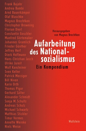 Brechtken, Magnus (Hrsg.). Aufarbeitung des Nationalsozialismus - Ein Kompendium. Wallstein Verlag GmbH, 2021.
