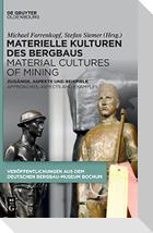 Materielle Kulturen des Bergbaus   Material Cultures of Mining