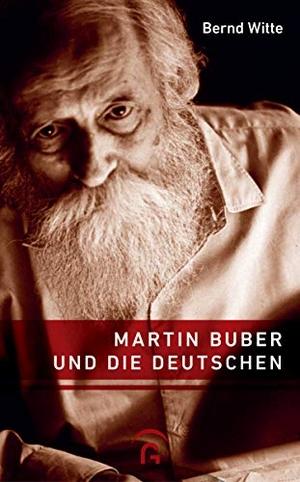 Witte, Bernd. Martin Buber und die Deutschen. Guet