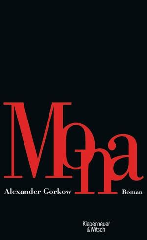 Alexander Gorkow. Mona - Roman. Kiepenheuer & Witsch, 2007.