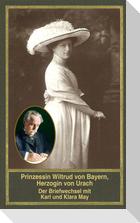 Prinzessin Wiltrud von Bayern, Herzogin von Urach - Der Briefwechsel mit Karl und Klara May