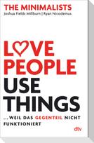 Love People, Use Things, ... weil das Gegenteil nicht funktioniert