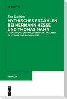 Mythisches Erzählen bei Hermann Hesse und Thomas Mann