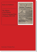 The History of the Pioneer German Language Press of Ontario, 1835-1918