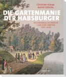 Die Gartenmanie der Habsburger