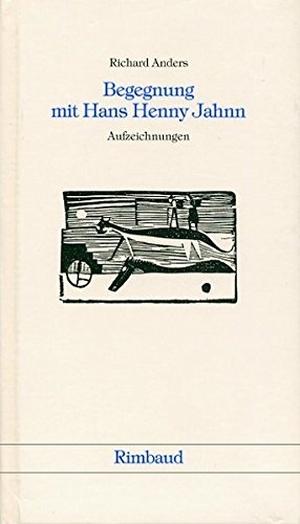 Anders, Richard. Begegnung mit Hans Henny Jahnn -