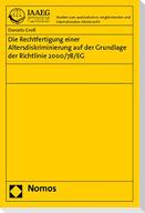 Die Rechtfertigung einer Altersdiskriminierung auf der Grundlage der Richtlinie 2000/78/EG