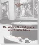 Die Wiener Gemäldegalerie unter Gustav Glück