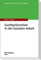 Suchtprävention in der Sozialen Arbeit