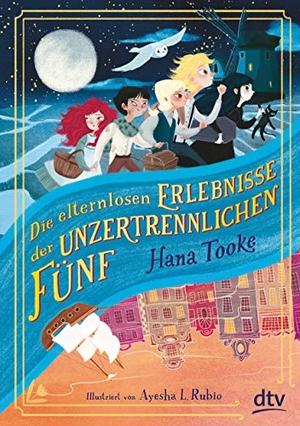 Tooke, Hana. Die elternlosen Erlebnisse der unzertrennlichen Fünf. dtv Verlagsgesellschaft, 2021.