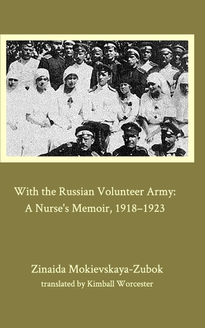 Mokievskaya-Zubok, Zinaida. With the Russian Volunteer Army. BLURB INC, 2021.