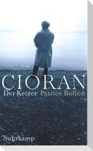 Cioran - Der Ketzer