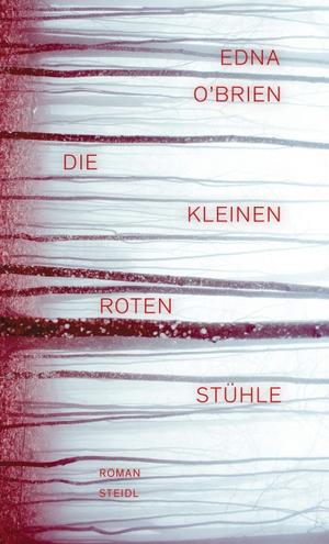 Edna O'Brien / Kathrin Razum / Nikolaus Stingl. Die kleinen roten Stühle. Steidl GmbH & Co. OHG, 2017.