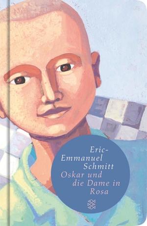 Eric-Emmanuel Schmitt / Annette und Paul Bäcker. Oskar und die Dame in Rosa - Erzählung. FISCHER Taschenbuch, 2007.