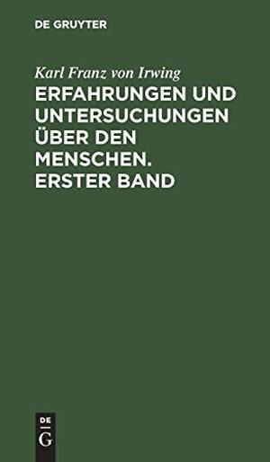 Irwing, Karl Franz von. Erfahrungen und Untersuchu