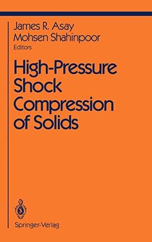 Asay, J. R. / M. Shahinpoor (Hrsg.). High-Pressure