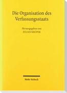 Die Organisation des Verfassungsstaats