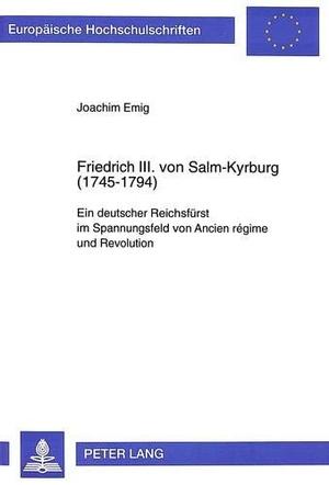 Emig, Joachim. Friedrich III. von Salm-Kyrburg (17