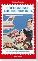 Liebesgrüße aus Nordkorea