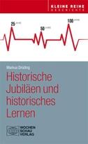Historische Jubiläen und historisches Lernen