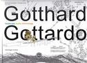 Der Gotthard / Il Gottardo