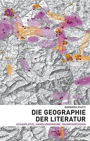 Barbara Piatti. Die Geographie der Literatur - Schauplätze, Handlungsräume, Raumphantasien. Wallstein, 2008.