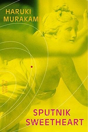 Haruki Murakami / Ursula Gräfe. Sputnik Sweetheart - Roman. DuMont Buchverlag, 2003.