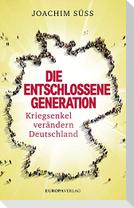 Die entschlossene Generation