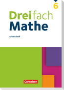 Dreifach Mathe 6. Schuljahr - Arbeitsheft mit Lösungen