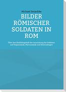 Bilder römischer Soldaten in Rom